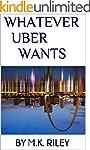 Whatever Uber Wants