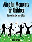 Mindful Moments for Children: Discove...