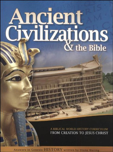 History Revealed: Ancient Civilizations & The Bible - Student Manual (From Creation To Jesus Christ (4004 Bc - Ad 29)