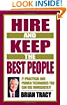 Hire and Keep the Best People: 21 Pra...