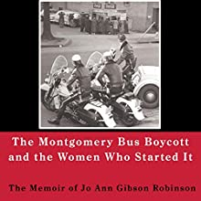 Montgomery Bus Boycott and the Women Who Started It: The Memoir of Jo Ann Gibson Robinson Audiobook by Jo Ann Robinson Narrated by Leesha Saunders