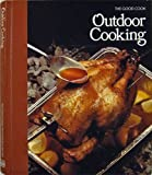 Outdoor Cooking  (The Good Cook Techniques & Recipes Series)