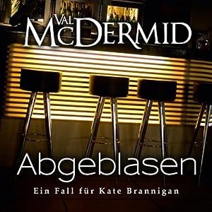 Abgeblasen (Kate Brannigan 1) Hörbuch