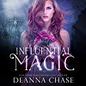 Influential Magic: Crescent City Fae, Book 1 Audiobook by Deanna Chase Narrated by Gabra Zackman