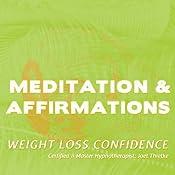 Meditations & Affirmations: Weight Loss Confidence | [Joel Thielke]