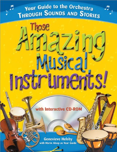 Those Amazing Musical Instruments! with CD: Your Guide to the Orchestra Through Sounds and Stories