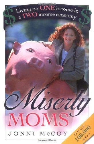 Miserly Moms: Living On One Income In A Two-Income Economy front-200805