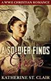 A Soldier Finds Grace: A Christian Military Romance