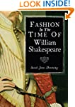 Fashion in the Time of William Shakes...
