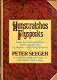 Henscratches and Flyspecks: How to Read Melodies from Songbooks in Twelve Confusing Lessons With the Help of Some Old-Fashioned Songs (0399110917) by Seeger, Pete