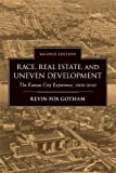 Race, Real Estate, and Uneven Development, Second Edition: The Kansas City Experience, 1900-2010