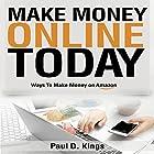 Make Money Online Today: Ways to Make Money on Amazon Hörbuch von Paul D. Kings Gesprochen von: Dave Wright