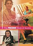 The PRECIOUS Book of Quotes: Inspirational advice from 50 inspirational women (Volume 1)