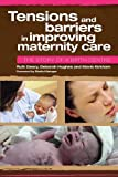 img - for Tensions and Barriers in Improving Maternity Care: The Story of a Birth Centre book / textbook / text book
