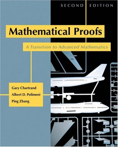 Mathematical Proofs: A Transition to Advanced Mathematics...
