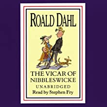The Vicar of Nibbleswicke and Other Stories Audiobook by Roald Dahl Narrated by Stephen Fry