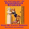 An Anthology of Humorous Stories (       UNABRIDGED) by G. K. Chesterton, Thomas Anstey Guthrie, Harry Graham, Charles Lamb, Ring Lardner Narrated by Cathy Dobson