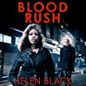 Blood Rush (       UNABRIDGED) by Helen Black Narrated by Imogen Church