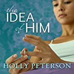 The Idea of Him | Holly Peterson
