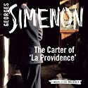 The Carter of 'La Providence': Inspector Maigret; Book 4 (       UNABRIDGED) by Georges Simenon, David Coward (translator) Narrated by Gareth Armstrong