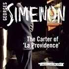 The Carter of 'La Providence': Inspector Maigret; Book 2 Hörbuch von Georges Simenon, David Coward (translator) Gesprochen von: Gareth Armstrong
