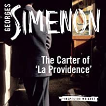 The Carter of 'La Providence': Inspector Maigret; Book 2 (       UNABRIDGED) by Georges Simenon, David Coward (translator) Narrated by Gareth Armstrong
