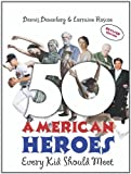 img - for 50 American Heroes Every Kid Should Meet (Edition Revised) by Denenberg, Dennis, Roscoe, Lorraine [Paperback(2005  ] book / textbook / text book