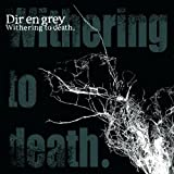 Withering to Deathby Dir En Grey