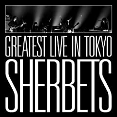 SHERBETS GREATEST LIVE in TOKYO-10th Anniversary LIVE BEST ALBUM-