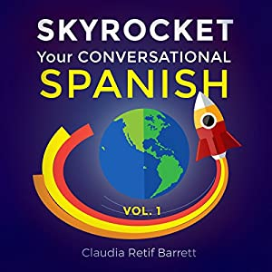 SkyRocket Your Conversational Spanish, Volume 1 Audiobook