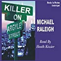 Killer on Argyle Street: A Chicago Mystery Featuring Paul Whelan (       UNABRIDGED) by Michael Raleigh Narrated by Heath Kizzier