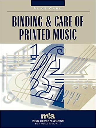 Binding and Care of Printed Music (Music Library Association Basic Manual Series)