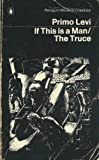 If This Is a Man and The Truce (Penguin Modern Classics) (0140047239) by Primo Levi