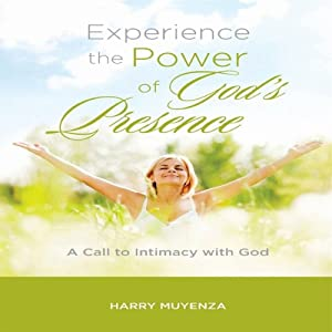 Experience the Power of God's Presence Audiobook