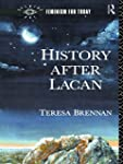 History After Lacan (Opening Out: Fem...