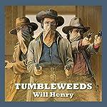 Tumbleweeds | Will Henry