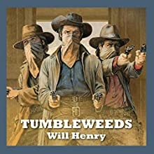 Tumbleweeds (       UNABRIDGED) by Will Henry Narrated by Jeff Harding