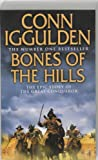 Conn Iggulden Bones of the Hills (Conqueror, Book 3): The Epic Story of the great Conqueror (Conqueror 3)