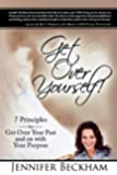 Get Over Yourself!: 7 Principles to Get Over Your Past and on with Your Purpose