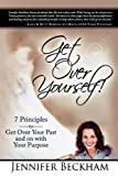 Get Over Yourself!: 7 Principles to Get