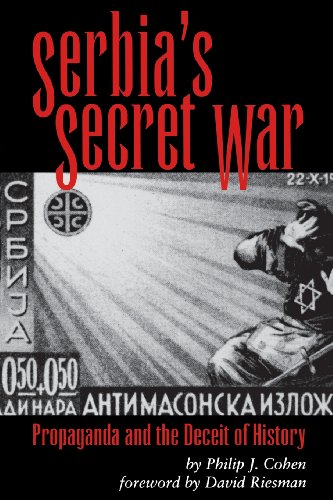 Serbia's Secret War: Propaganda and the Deceit of History (Eugenia & Hugh M. Stewart '26 Series on Eastern Europe): Philip J. Cohen: 9780890967607: Amazon.com: Books