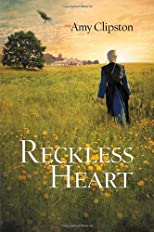 A Reckless Heart (Amy Clipston YA)