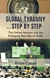 img - for Global Tyranny...Step by Step: The United Nations and the Emerging New World Order Paperback November 1, 1992 book / textbook / text book