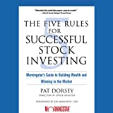 The Five Rules for Successful Stock Investing: Morningstars Guide to Building Wealth and Winning in the Market