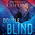 Double Blind: A Novel (       UNABRIDGED) by Brandilyn Collins Narrated by Rebecca Gallagher