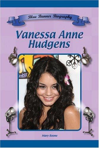 Vanessa Anne Hudgens (Blue Banner Biographies) (Blue Banner Biographies)