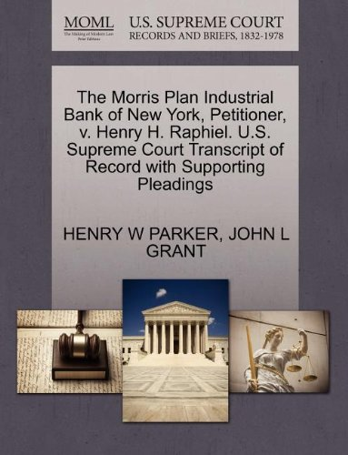 the-morris-plan-industrial-bank-of-new-york-petitioner-v-henry-h-raphiel-us-supreme-court-transcript