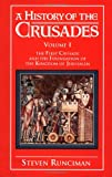 Image of A History of the Crusades: Volume 1, The First Crusade and the Foundation of the Kingdom of Jerusalem