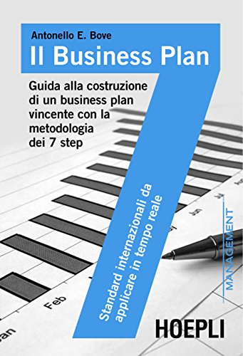 Il business plan Guida alla costruzione di un business plan vincente con la metodologia dei 7 step Management PDF