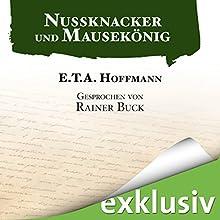 Nussknacker und Mausekönig Hörbuch von E. T. A. Hoffmann Gesprochen von: Rainer Buck